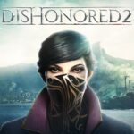Dishonored 2 Game Wiki