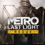 Metro Redux: Review, Gameplay, CYRI, Characters & Requirements