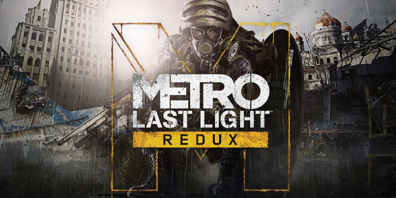 Metro Redux (2033 + Last Light)