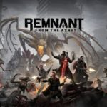 Remnant From the Ashes: Review, Gameplay, CYRI, Characters & Requirements