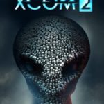 Xcom 2: Review, Gameplay, CYRI, Characters & Requirements