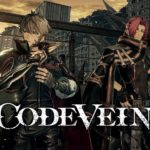 Code Vein: Review, Gameplay, CYRI, Characters & Requirements