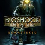 BioShock 2 Remastered Game Wiki