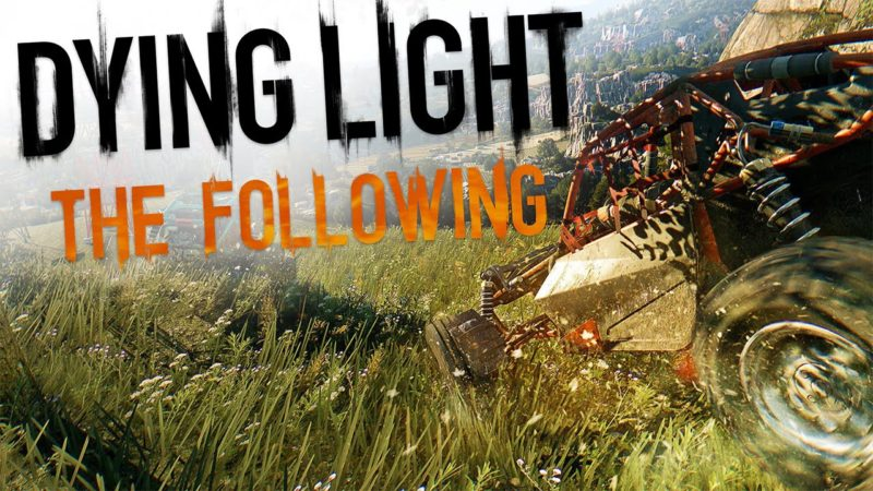 Dying Light: The Following Enhanced Edition PC Free Download