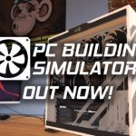 PC Building Simulator: Review, Gameplay, CYRI, Characters & Requirements
