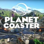 Planet Coaster: Review, Gameplay, CYRI, Characters & Requirements