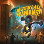 Destroy All Humans: Review, Gameplay, CYRI, Characters & Requirements