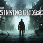 The Sinking City: Review, Gameplay, CYRI, Characters & Requirements