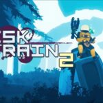 Risk Of Rain 2: Review, Gameplay, CYRI, Characters & Requirements