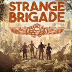 Strange Brigade: Review, Gameplay, CYRI, Characters & Requirements