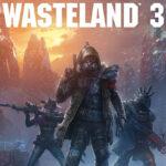 Wasteland 3 Game Wiki
