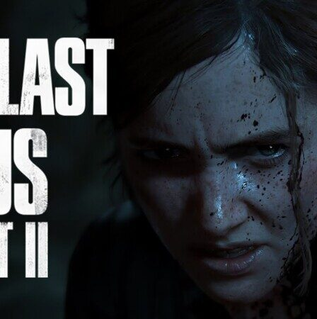 The Last of Us Part 2: Review, Gameplay, CYRI, Characters & Requirements