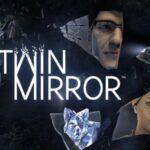 Twin Mirror Game Wiki